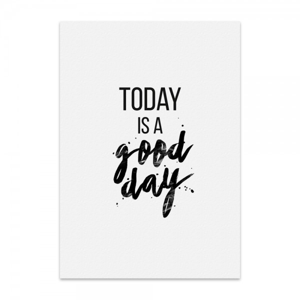 Kunstdruck, Poster - today is a good day