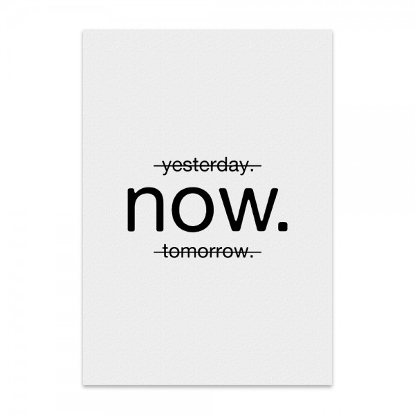 Kunstdruck, Poster - yesterday now tomorrow