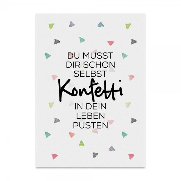 Kunstdruck, Poster - Du musst dir schon selbst Konfetti in dein Leben pusten